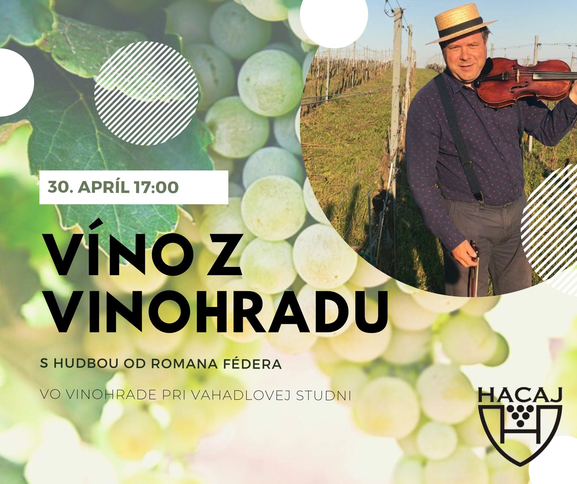 Víno z vinohradu s hudbou od Romana Fédera